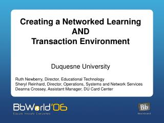 Creating a Networked Learning AND  Transaction Environment Duquesne University