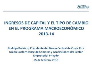 INGRESOS DE CAPITAL Y EL TIPO DE CAMBIO EN EL PROGRAMA MACROECONÓMICO 2013-14