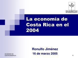 La economía de Costa Rica en el    2004
