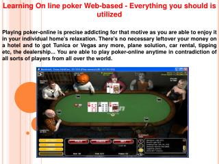 Learning On line poker Web-based - Everything you should is