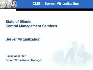 CMS � Server Virtualization