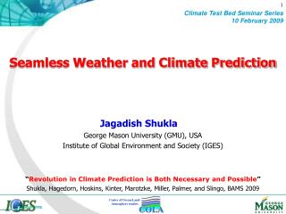 Seamless Weather and Climate Prediction