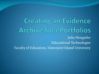 Creating an Evidence Archive for  ePortfolios