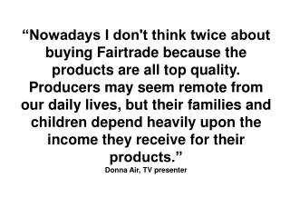 Change Today, Choose Fairtrade
