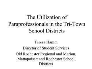 The Utilization of Paraprofessionals in the Tri-Town School Districts