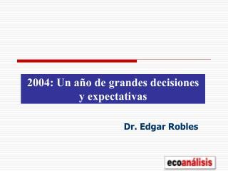 2004: Un año de grandes decisiones y expectativas