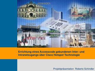 Errichtung eines Accesscode gebundenen Inter- und Intranetzugangs über Cisco Hotspot Technologie