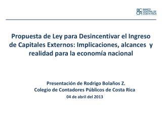 Presentaci�n de Rodrigo Bola�os Z.  Colegio de Contadores P�blicos de Costa Rica