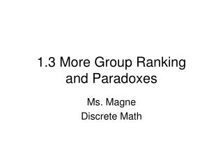 1.3 More Group Ranking  and Paradoxes