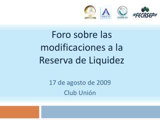 Foro sobre las  modificaciones a la  Reserva de Liquidez