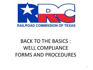 BACK TO THE BASICS : WELL COMPLIANCE FORMS AND PROCEDURES
