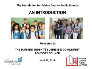 The Foundation for Fairfax County Public Schools AN INTRODUCTION  Presented to