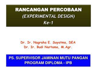 RANCANGAN PERCOBAAN (EXPERIMENTAL DESIGN ) Ke-1