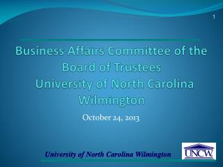 Business Affairs Committee of the Board of Trustees    University of North Carolina Wilmington