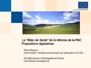 """Le """"Bilan de Santé"""" de la réforme de la PAC  Propositions législatives"""