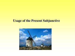 Usage of the Present Subjunctive