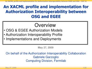 An XACML profile and implementation for Authorization Interoperability between OSG and EGEE
