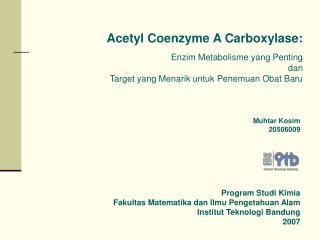 Acetyl Coenzyme A Carboxylase: Enzim Metabolisme yang Penting  dan