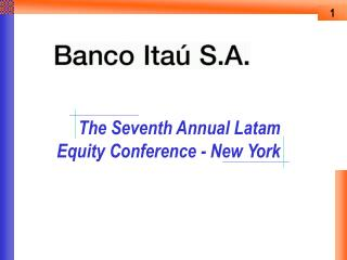The Seventh Annual Latam Equity Conference - New York