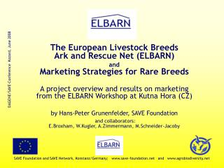 The European Livestock Breeds  Ark and Rescue Net (ELBARN)