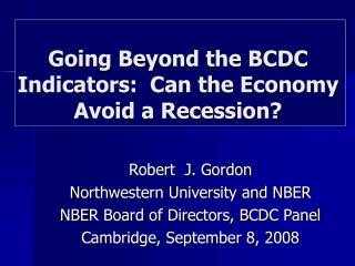 Going Beyond the BCDC Indicators:  Can the Economy Avoid a Recession?
