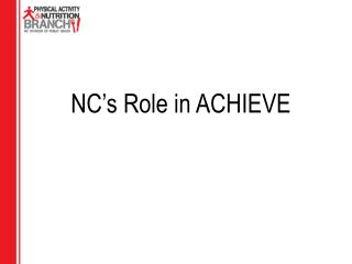 NC's Role in ACHIEVE