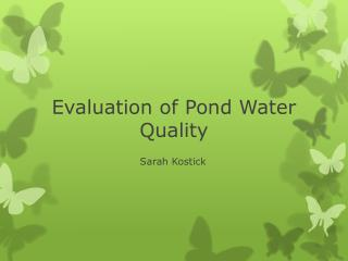 Evaluation of Pond Water Quality