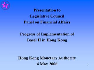 Presentation to Legislative Council Panel on Financial Affairs Progress of Implementation of