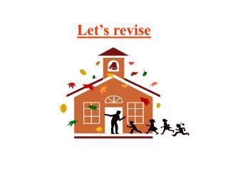 Let's revise
