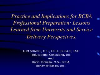 TOM SHARPE, M.S., Ed.D., BCBA-D, ESE   Educational Consulting, Inc. And