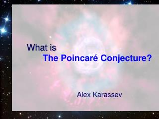 What is  The Poincar  Conjecture