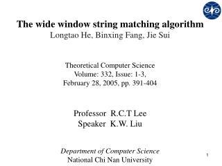 The wide window string matching algorithm Longtao He, Binxing Fang, Jie Sui