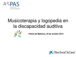 Musicoterapia y logopedia en la discapacidad auditiva