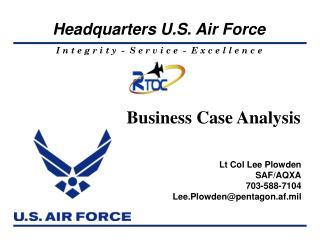 Lt Col Lee Plowden SAF/AQXA 703-588-7104 Lee.Plowden@pentagon.af.mil