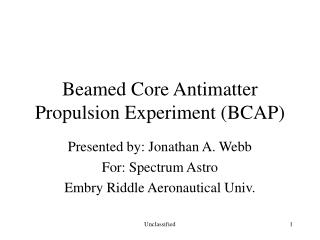 Beamed Core Antimatter Propulsion Experiment (BCAP)