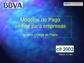 Modelos de Pago  on-line para empresas Ignacio Ortega de Pablo