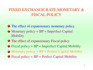 FIXED EXCHANGE RATE:MONETARY & FISCAL POLICY