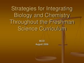 Strategies for Integrating Biology and Chemistry Throughout the Freshman Science Curriculum