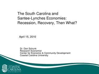 The South Carolina and Santee-Lynches Economies:  Recession, Recovery, Then What?