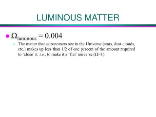 LUMINOUS MATTER