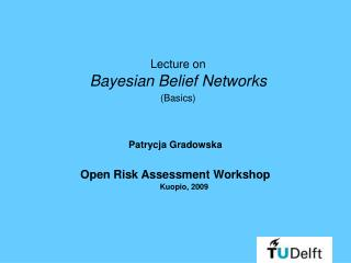 Lecture on Bayesian Belief Networks (Basics)