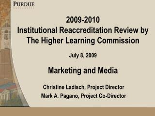 2009-2010  Institutional Reaccreditation Review by The Higher Learning Commission  July 8, 2009  Marketing and Media