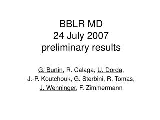 BBLR MD 24 July 2007 preliminary results
