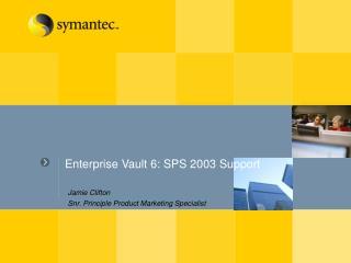 Enterprise Vault 6: SPS 2003 Support