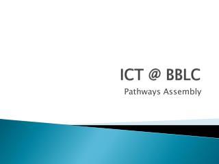 ICT @ BBLC