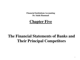 Financial Institutions Accounting Dr. Salah Hammad Chapter Five