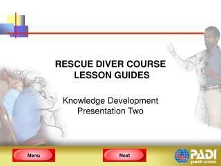 RESCUE DIVER COURSE  LESSON GUIDES