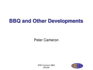 BBQ and Other Developments