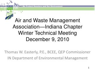 Air and Waste Management Association—Indiana Chapter Winter Technical Meeting December 9, 2010