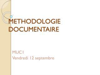 METHODOLOGIE DOCUMENTAIRE